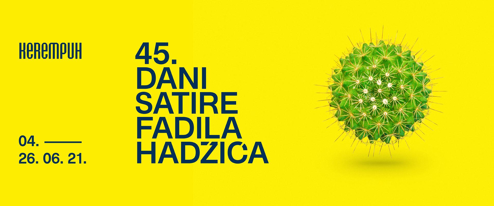 45. Dani satire Fadila Hadžića u Kerempuhu